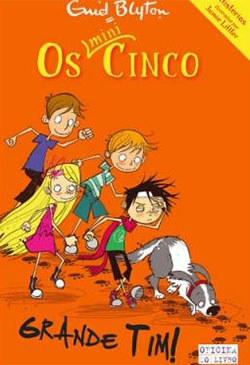 Os Mini-Cinco - Livro 3: Grande Tim!