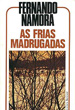 As Frias Madrugadas