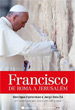 Francisco: De Roma e Jerusalém