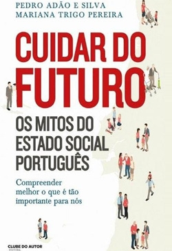 Cuidar do Futuro, Os Mitos do Estado Social Português