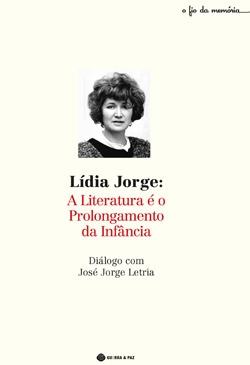Lídia Jorge: A Literatura é o Prolongamento da Infância