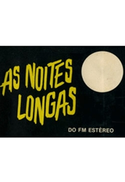 As Noites Longas - do FM Estéreo