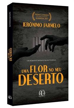 Uma Flor no Meu Deserto por Jerónimo Jarmelo - Portal da